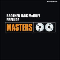 Prelude — Brother Jack McDuff