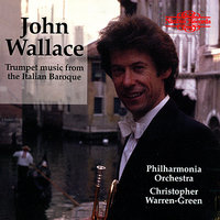 Trumpet music from the Italian Baroque — Christopher Warren-Green, John Wallace, John Miller, Томазо Альбинони