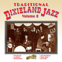 Traditional Dixieland Jazz from the 1930s, '40s & '50s, Vol. 2 — Jimmy Dorsey, Sidney Bechet, Jelly-Roll Morton, Wingy Manone, Firehouse Five Plus Two