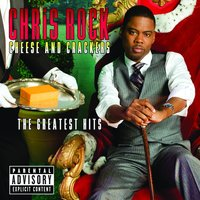 Cheese And Crackers - The Greatest Bits — Chris Rock