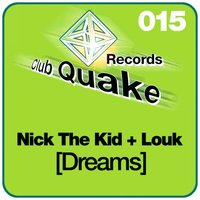 Dreams — Nick The Kid, Louk