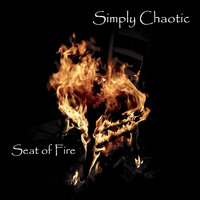 Seat of Fire — Simply Chaotic