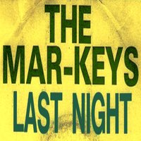 Last Night — The Mar-Keys