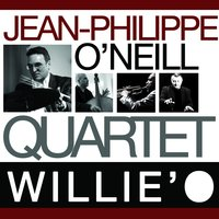 Willie'O — Ronald Baker, Philippe Petit, Peter Giron, Jean-Philippe O'Neill Quartet