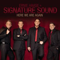 Here We Are Again — Ernie Haase & Signature Sound, Signature Sound, Ernie Haase, Ernie Haase and Signature Sound