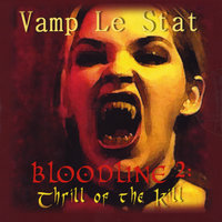 Bloodline 2: Thrill of the Kill — Vamp Le Stat