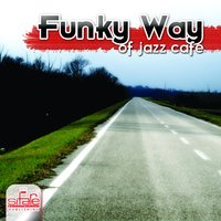 Funky Way of Jazz Café' — Jacopo Coretti, Luca Salvati, Valerio Gianferro, Luca Salvati, Marco Arduini, Jacopo Coretti, Marco Arduini, Valerio Gianferro