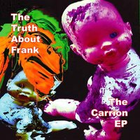 The Carrion EP — The Truth About Frank