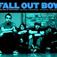 Take This To Your Grave — Fall Out Boy