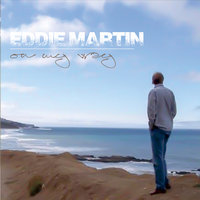 On My Way — Eddie Martin