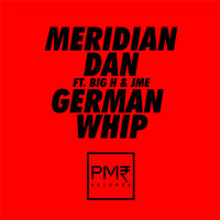 German Whip — JME, Meridian Dan, BIG H