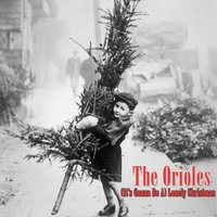 (It's Gonna Be A) Lonely Christmas — The Orioles