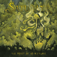 The Point of No Return — Saturate