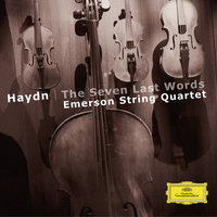 Haydn: The Seven Last Words, Op.51 — Emerson String Quartet