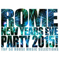 Rome New Years Eve Party 2015! — сборник
