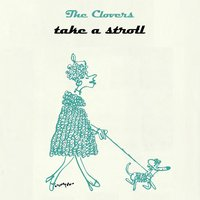 Take A Stroll — The Clovers