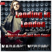 Landing in London (In the Style of 3 Doors Down and Bob Seger) — Ameritz Top Tracks