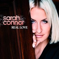 Real Love — Sarah Connor