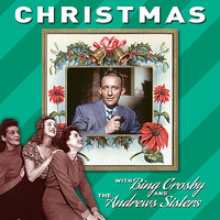 Christmas — Bing Crosby, The Andrews Sisters