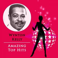 Amazing Top Hits — Wynton Kelly