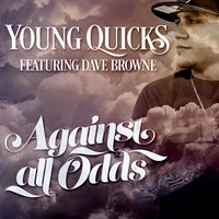 Against All Odds (feat. Dave Browne) — Young Quicks, Dave Browne