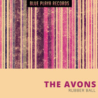 Rubber Ball — The Avons