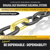 Be Dependable - Dependability — Binaural Beat Brainwave Subliminal Systems