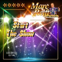 Start the Show — Marc Reift Orchestra