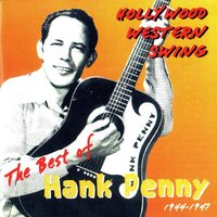 Hollywood Western Swing: The Best of Hank Penny 1944 - 1947 — Hank Penny