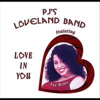 Love In You — Pj's Loveland Band