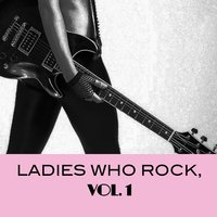 Ladies Who Rock, Vol. 1 — сборник