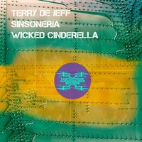 Wicked Cinderella — Terry De Jeff, Sinsoneria