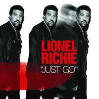 Just Go — Lionel Richie