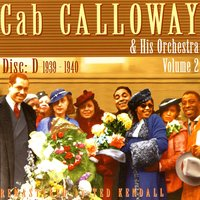 New York 1939-1940, Vol. D — Cab Calloway and His Orchestra