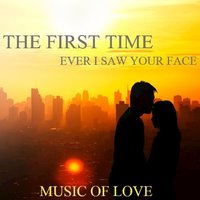 The First Time Ever I Saw Your Face: Music of Love — сборник