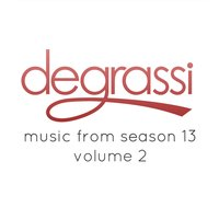 Degrassi: Music from Season 13, Vol. 2 — сборник