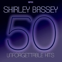 50 Unforgettable Songs — Shirley Bassey