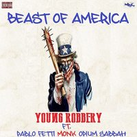Beast of America — Young Robbery, Monk, Pablo Fetti, Spium Sabbah