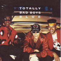 Totally — Bad Boys Blue