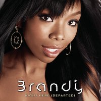 Right Here (Departed) — Brandy