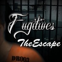 The Escape — Fugitives
