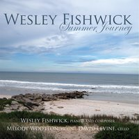 Summer Journey — Wesley Fishwick, Melody Wootton & David Levine