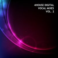 4House Digital Vocal Mixes Vol. 2 — сборник