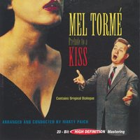 Prelude to a Kiss — Mel Torm├⌐