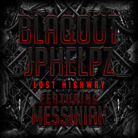 Lost Highway (feat. Messinian) - Single — Blaqout, JPhelpz
