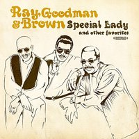Special Lady & Other Favorites — Ray, Goodman & Brown
