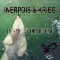 Everybody Dies But Me — Inerpois
