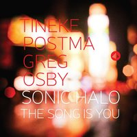 The Song Is You — Tineke Postma & Greg Osby