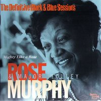 Mighty Like A Rose (The Definitive Black & Blue Sessions) [Nice, France 1980] — Rose Murphy