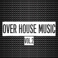 Over House Music, Vol. 2 — сборник